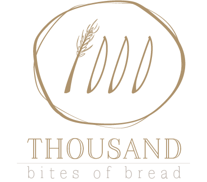 Thousand Bites of Bread
